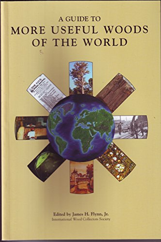 9781892529473: A Guide to More Useful Woods of the World