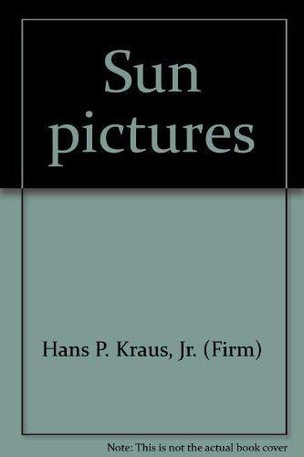 Sun Pictures (1892535009) by Jr. (Firm) Hans P. Kraus; Larry J. Schaaf