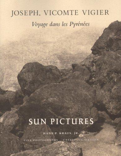 9781892535207: Sun Pictures: Joseph, Vicomte Vigier; Voyage Dans Les Pyrenees 1853