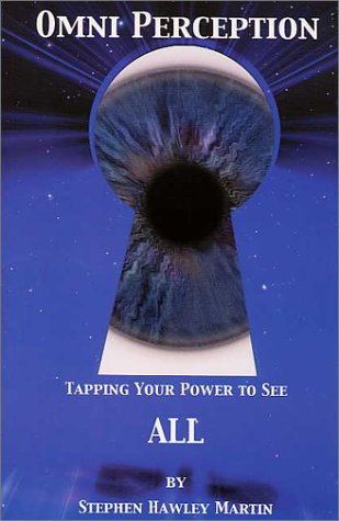 Omni Perception: Tapping Your Ability to See: Martin, Stephen Hawley
