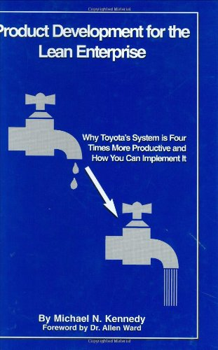 9781892538093: Product Development for the Lean Enterprise: Why Toyota's System Is Four Times More Productive and How You Can Implement It