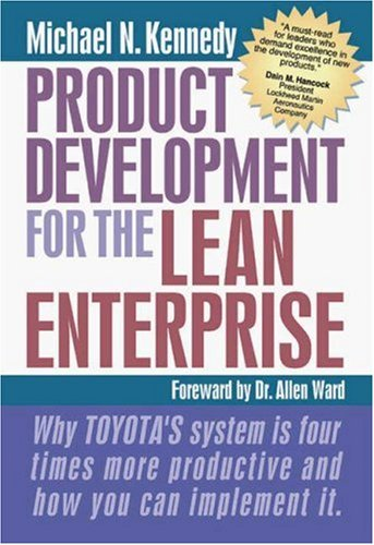 9781892538185: Product Development for the Lean Enterprise: Why Toyota's System is Four Times More Productive and How You Can Implement it