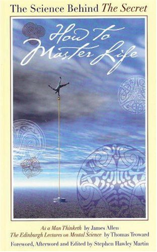 How to Master Life: The Science Behind: Thomas Troward