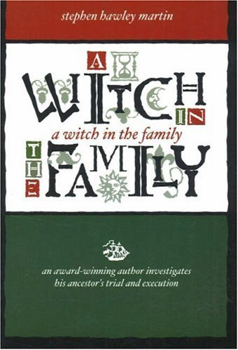 9781892538444: A Witch in the Family: An Award-winning Author Investigates His Ancestor's Trial And Execution