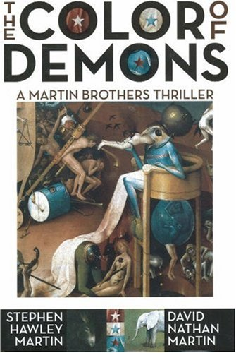 The Color of Demons: A Martin Brothers: Martin, Stephen Hawley,
