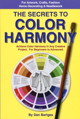 9781892538598: The Secrets to Color Harmony: Achieve Color Harmony in Any Creative Project. For Beginners to Advanced.