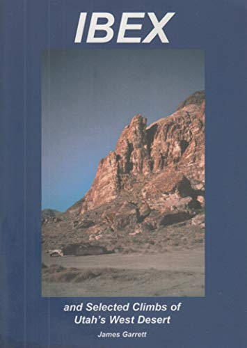 9781892540089: IBEX and Selected Climbs of Utah's West Desert