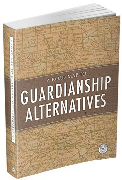 A Road Map to Guardianship Alternatives: State Bar of Texas