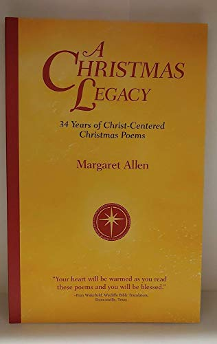 A Christmas Legacy: 34 Years of Christ-Centered Christmas Poems (189255304X) by [???]
