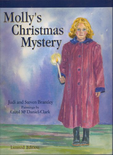 Molly's Christmas Mystery: Brantley, Judi and Brantley, Steven and illustrated by McDaniel ...