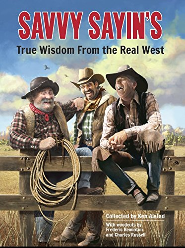 9781892588425: Savvy Sayin's: True Wisdom from the Real West