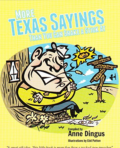 More Texas Sayings Than You Can Shake: Anne Dingus