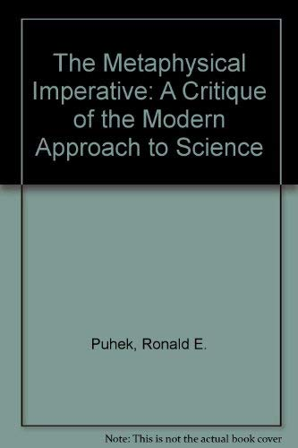 9781892590039: The Metaphysical Imperative: A Critique of the Modern Approach to Science