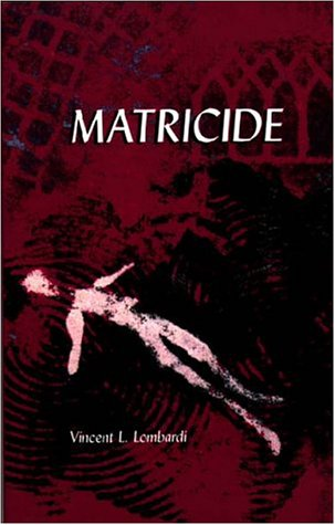 9781892590312: Matricide: The Tragedy on Prospect Hill