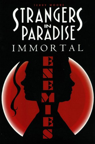Strangers in Paradise: Immortal Enemies