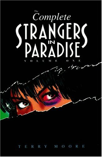 The Complete Strangers in Paradise Volume One (Complete Stranger in Paradise): Moore, Terry