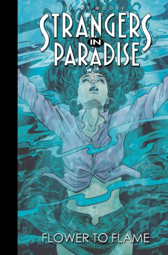 Strangers In Paradise Book 13: Flower To Flame