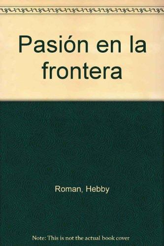 9781892603098: Pasion En LA Frontera (Books That Speak the Language of Love)