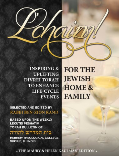L'chaim! Inspiring and Uplifting Divrei Torah to Enhance Life-Cycle Events: Rabbi Ben-Zion ...