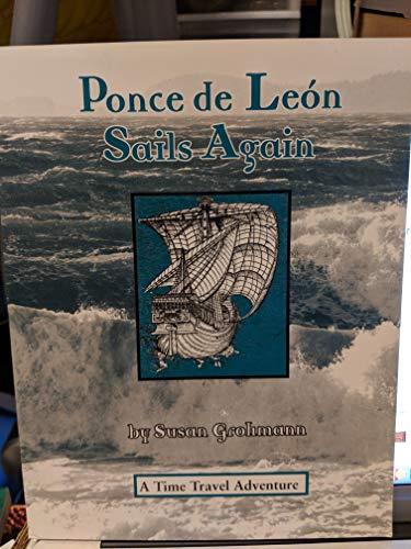 Ponce De Leon Sails Again: Grohmann, Susan