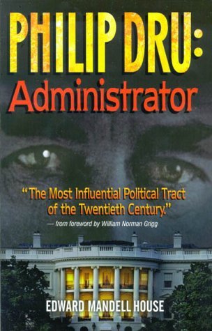 9781892647009: Philip Dru: Administrator- A Story of Tomorrow, 1920-1935