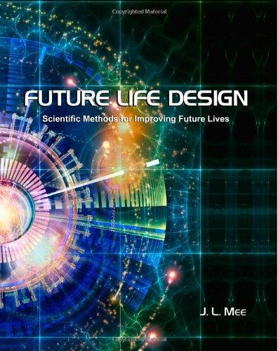 9781892654199: Future Life Design: Scientific Methods for Improving Future Lives