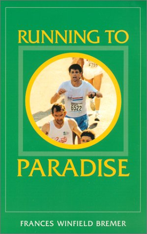 Running to Paradise: Bremer, Frances Winfield