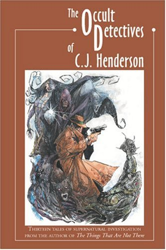 9781892669100: The Occult Detectives of C. J. Henderson