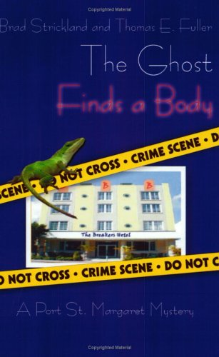 The Ghost Finds a Body: Strickland, Brad, and Fuller, Thomas E
