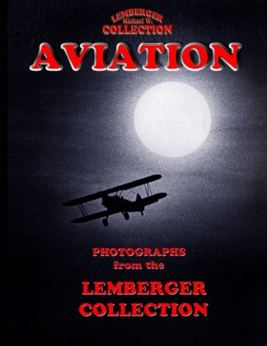9781892689122: Aviation: Photographs from The Lemberger Collection