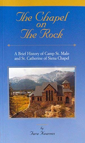 9781892693204: The Chapel on the Rock: A Brief History of Camp St. Malo and St. Catherine of Siena Chapel