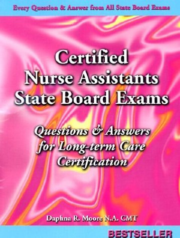 9781892693440: Certified Nurse Assistant's Exam, Questions and Answers for Long Term Care Certification: Questions and Answers Given on All State Board Cna Exams