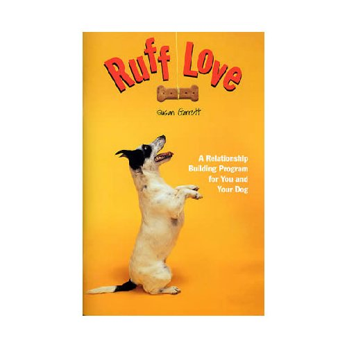 9781892694065: Ruff Love: A Relationship Building Program for You and Your Dog