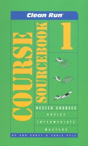 9781892694249: Clean Run Course Sourcebook 1 - Nested Courses
