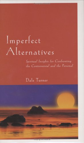 9781892696359: Imperfect Alternatives: Spiritual Insights for Confronting the Controversial and the Personal
