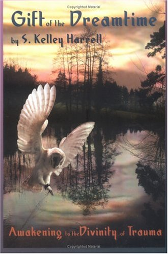 9781892718501: Gift of the Dreamtime: Awakening to the Divinity of Trauma
