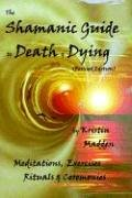 9781892718556: Shamanic Guide to Death and Dying
