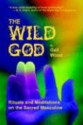 9781892718563: The Wild God: Rituals and Meditations on the Sacred Masculine