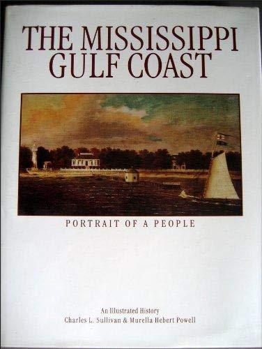 The Mississippi Gulf Coast: Portrait of a People: Sullivan, Charles L., Powell, Murella Hebert