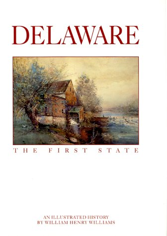 9781892724038: Delaware: The First State