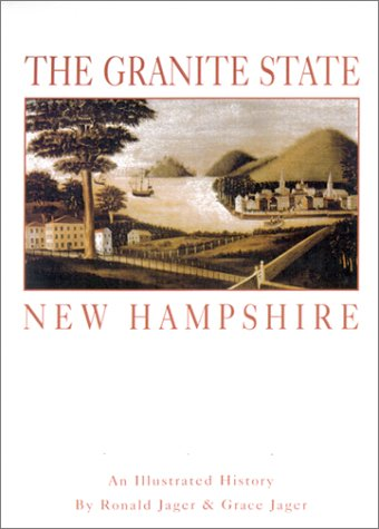 9781892724151: The Granite State New Hampshire: An Illustrated History