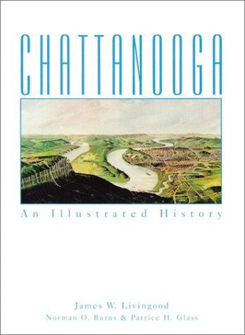 Chattanooga: An Illustrated History: Livingood, James W.