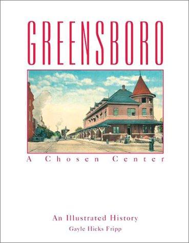 Greensboro: A Chosen Center: Gayle Hicks Fripp