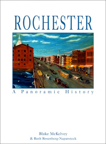 ROCHESTER, A PANORAMIC HISTORY: McKelvey, Blake &