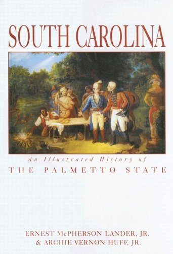 South Carolina: An Illustrated History of the: Huff, Archie Vernon,