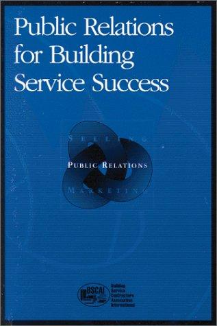 9781892725127: Public Relations for Building Service Contractors