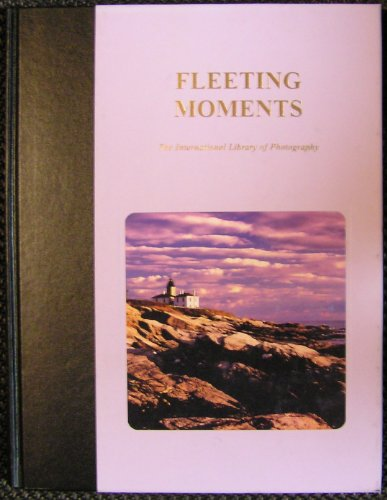 Fleeting Moments