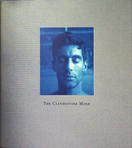 The Clandestine Mind (The Journal of Contemporary Photography Twenty First Century)