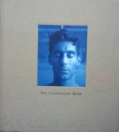 The Clandestine Mind (The Journal of Contemporary: Dugdale, John [Photographer]