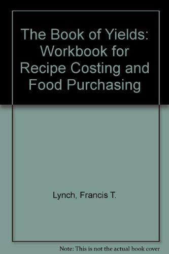 9781892735072: The Book of Yields, Workbook: Accuracy in Food Costing and Purchasing